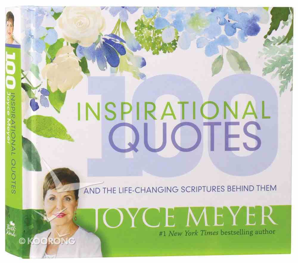 100 Inspirational Quotes: And the Life-Changing Scriptures Behind Them Hardback
