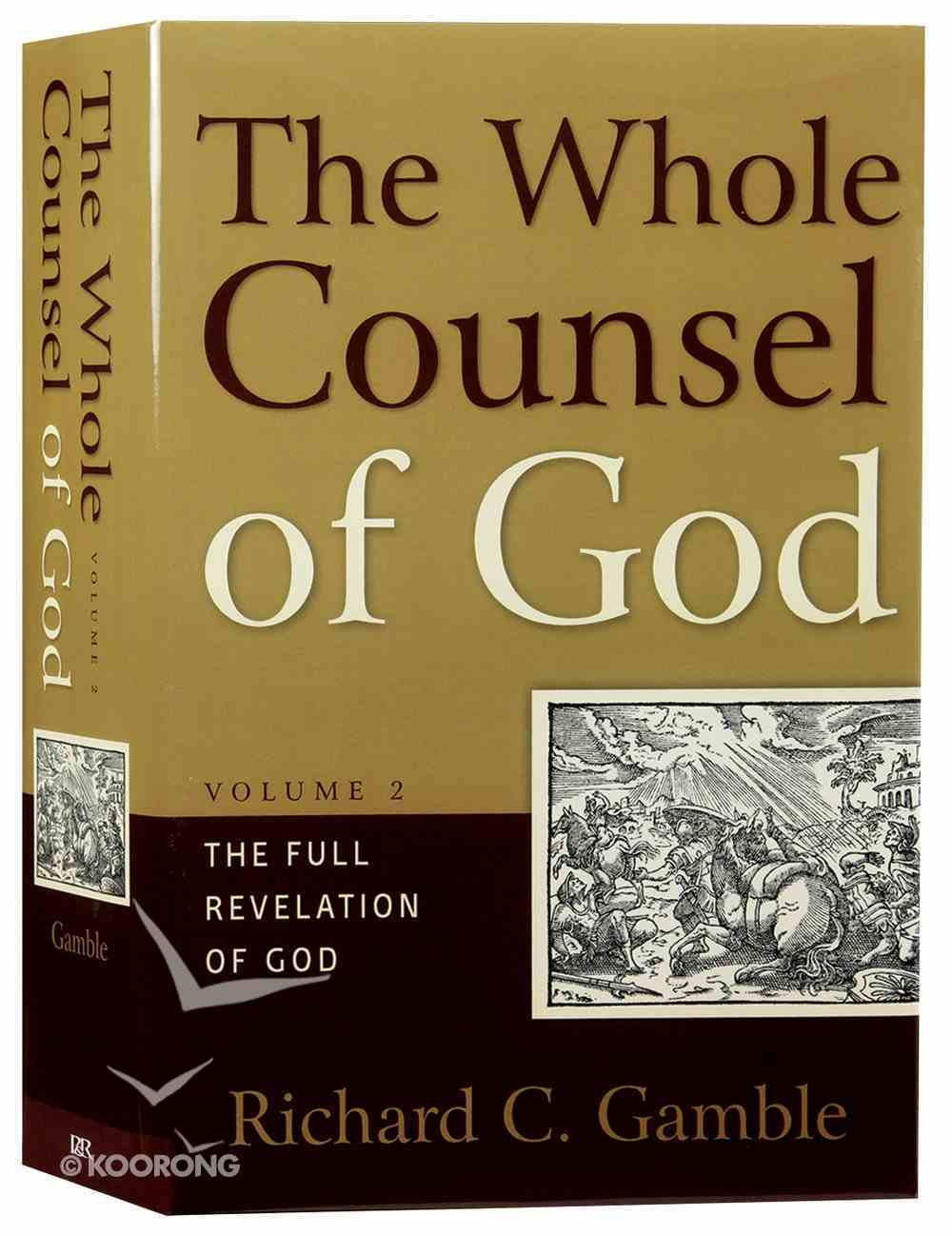 The Full Revelation of God (#02 in The Whole Counsel Of God Series) Hardback