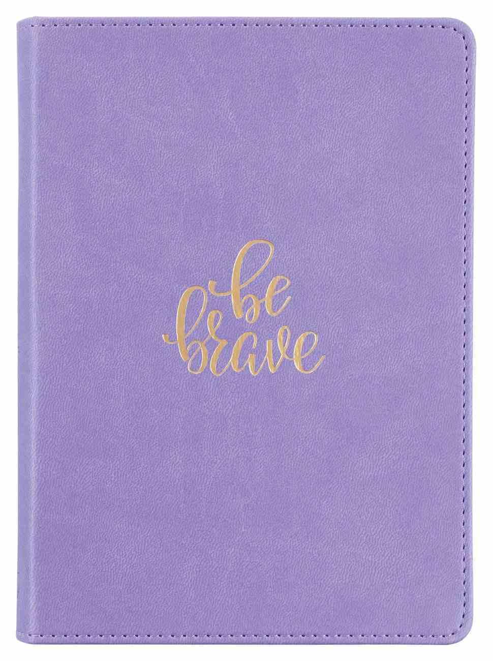 Journal: Be Brave, Lavender, Gold Foil, 240 Gilt-Edged Pages, Ribbon Marker (Be Brave Grateful Joyful Series) Imitation Leather