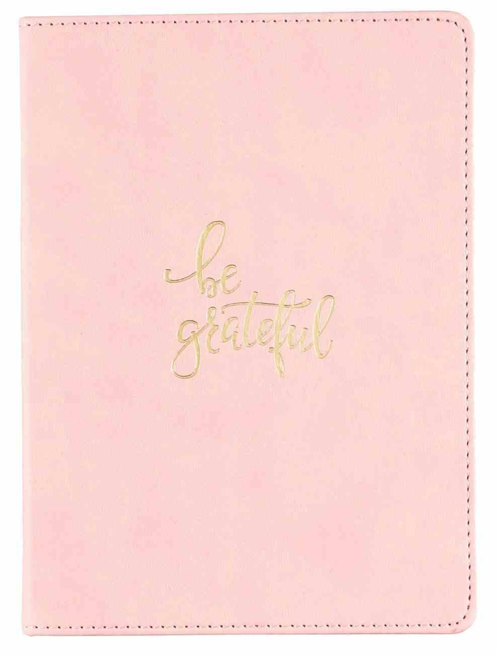 Journal: Be Grateful, Light Pink, Gold Foil, 240 Gilt-Edged Pages, Ribbon Marker (Be Brave Grateful Joyful Series) Imitation Leather
