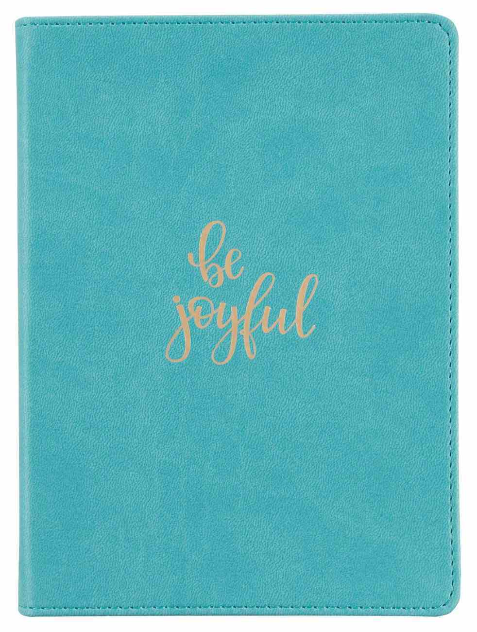 Journal: Be Joyful, Teal, Handy-Sized (Be Brave Grateful Joyful Series) Imitation Leather