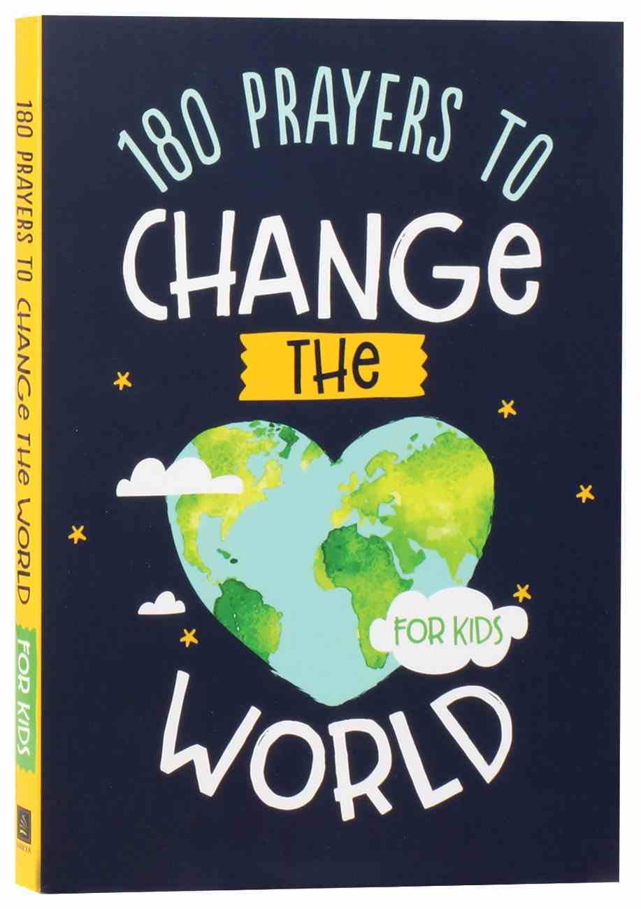 180 Prayers to Change the World (For Kids) Paperback