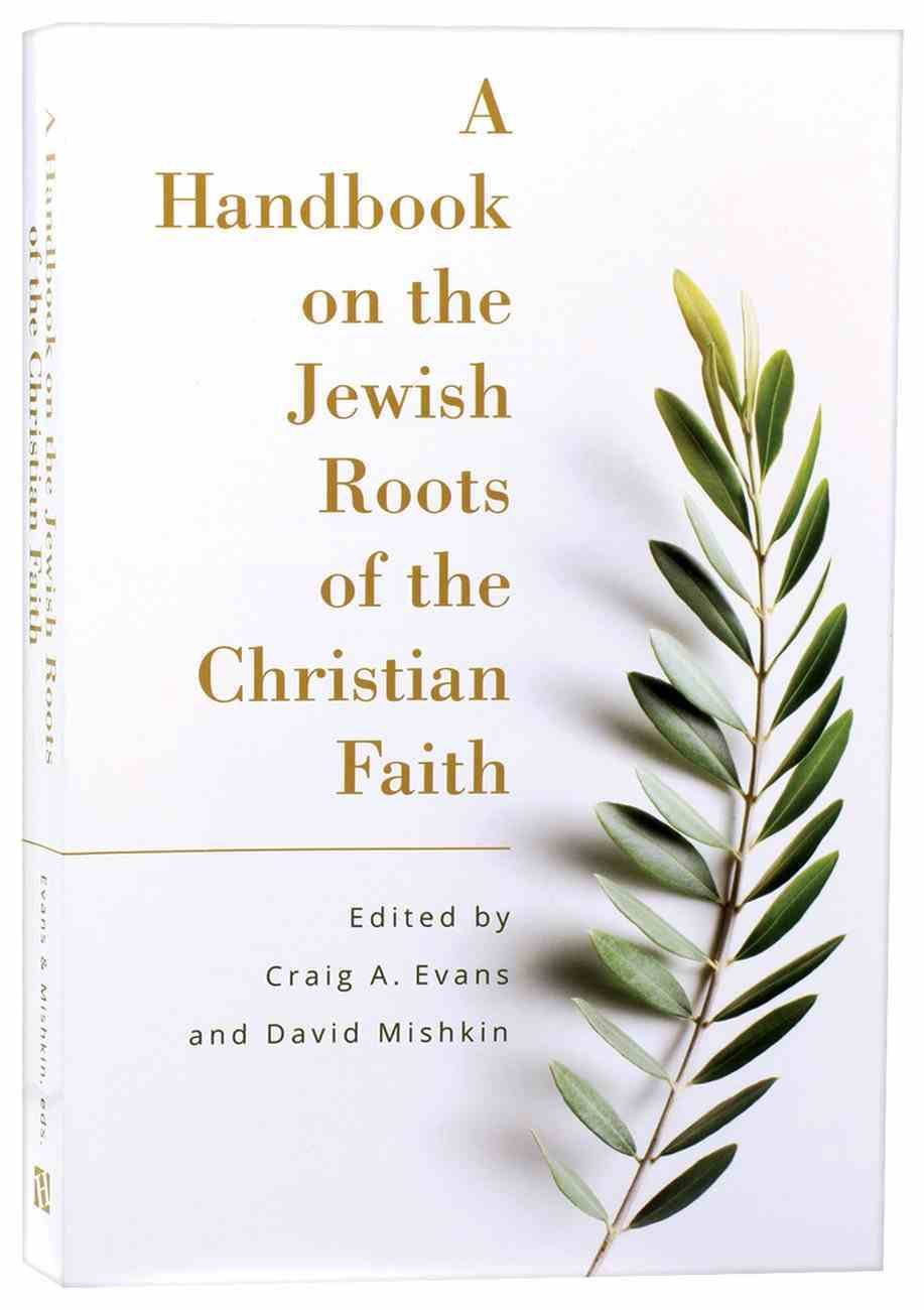 A Handbook on the Jewish Roots of the Christian Faith Paperback