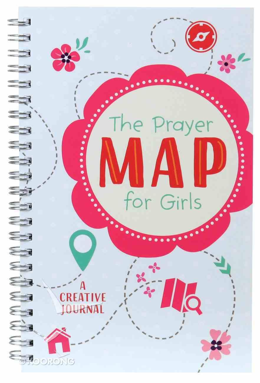 The Prayer Map For Girls: A Creative Journal Spiral