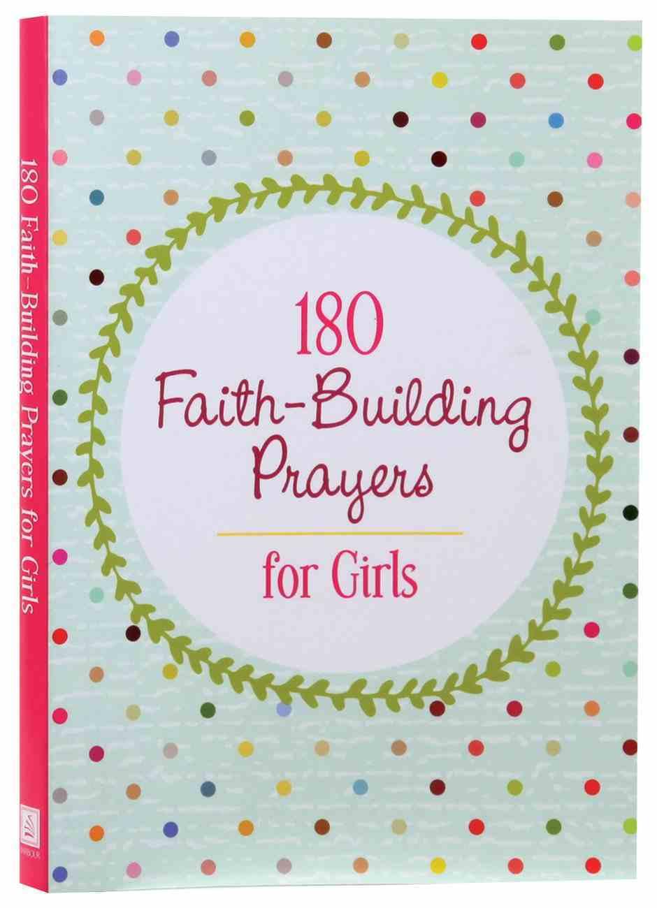 180 Faith-Building Prayers For Girls Paperback