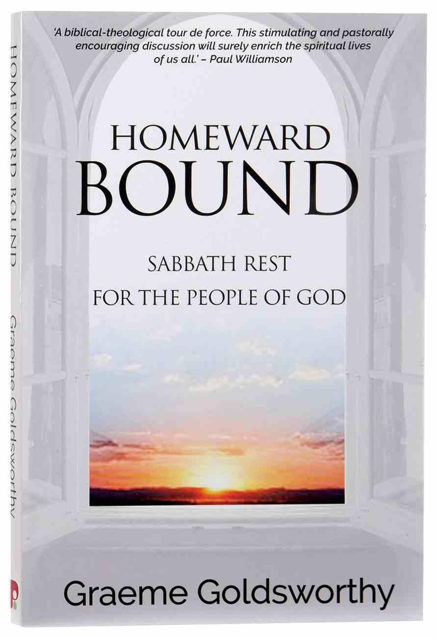 Homeward Bound: Sabbath Rest For the People of God Paperback