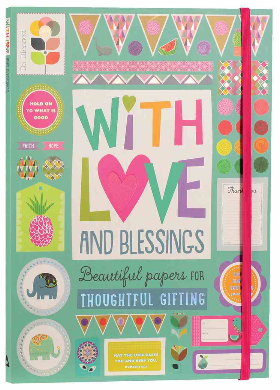 With Love and Blessings: Includes Press-Out Gift Tags, Stickers, Cards and Decorative Paper Paperback