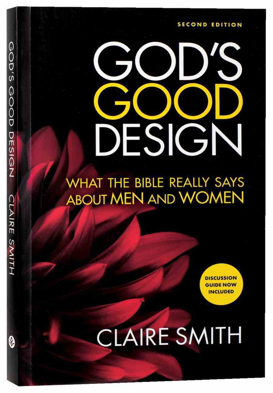 God's Good Design: What the Bible Really Says About Men and Women (2nd Edition) Paperback