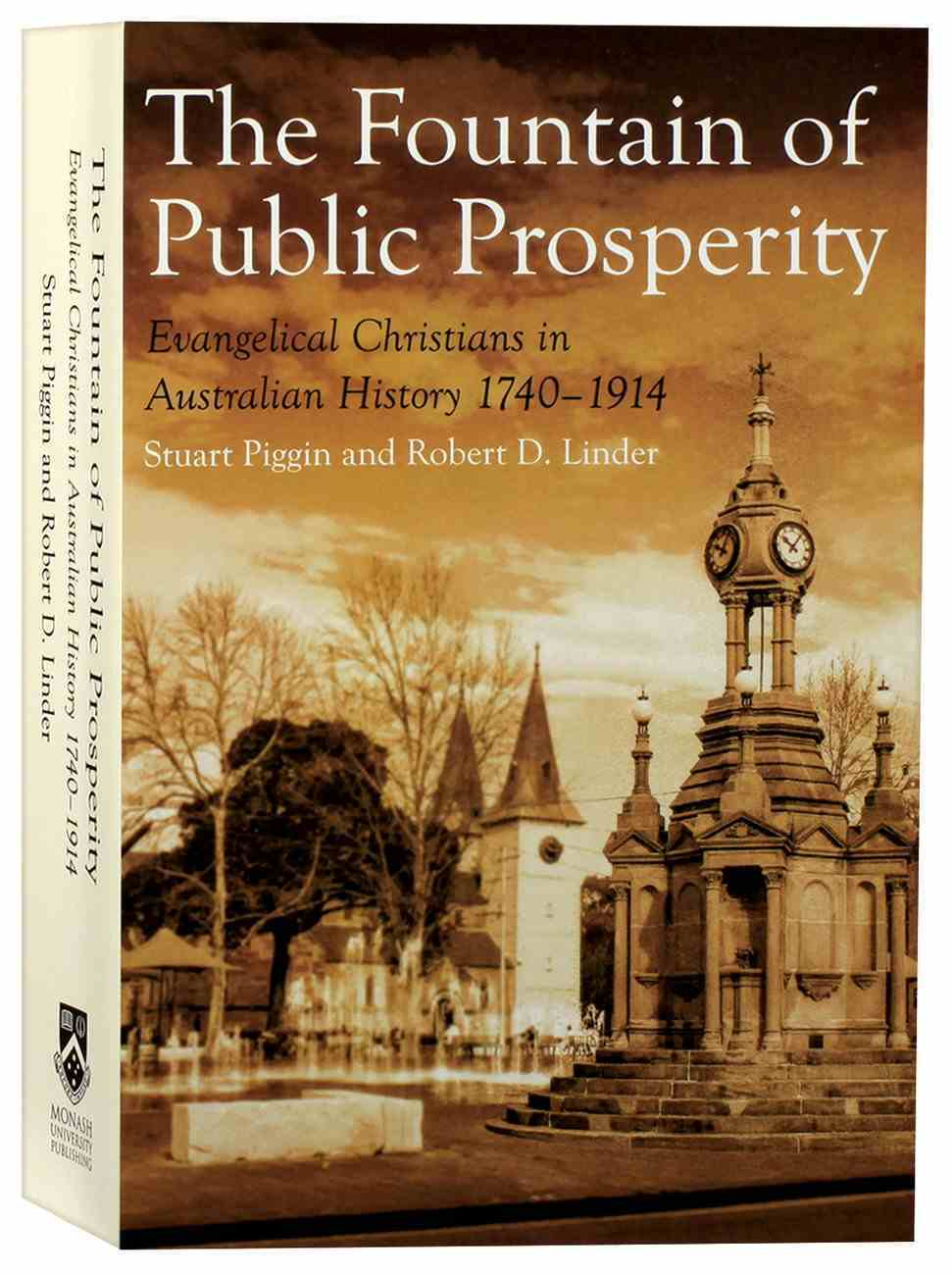 Fountain of Public Prosperity, The: 1740-1914 (#01 in Evangelical Christians In Australian History Series) Paperback