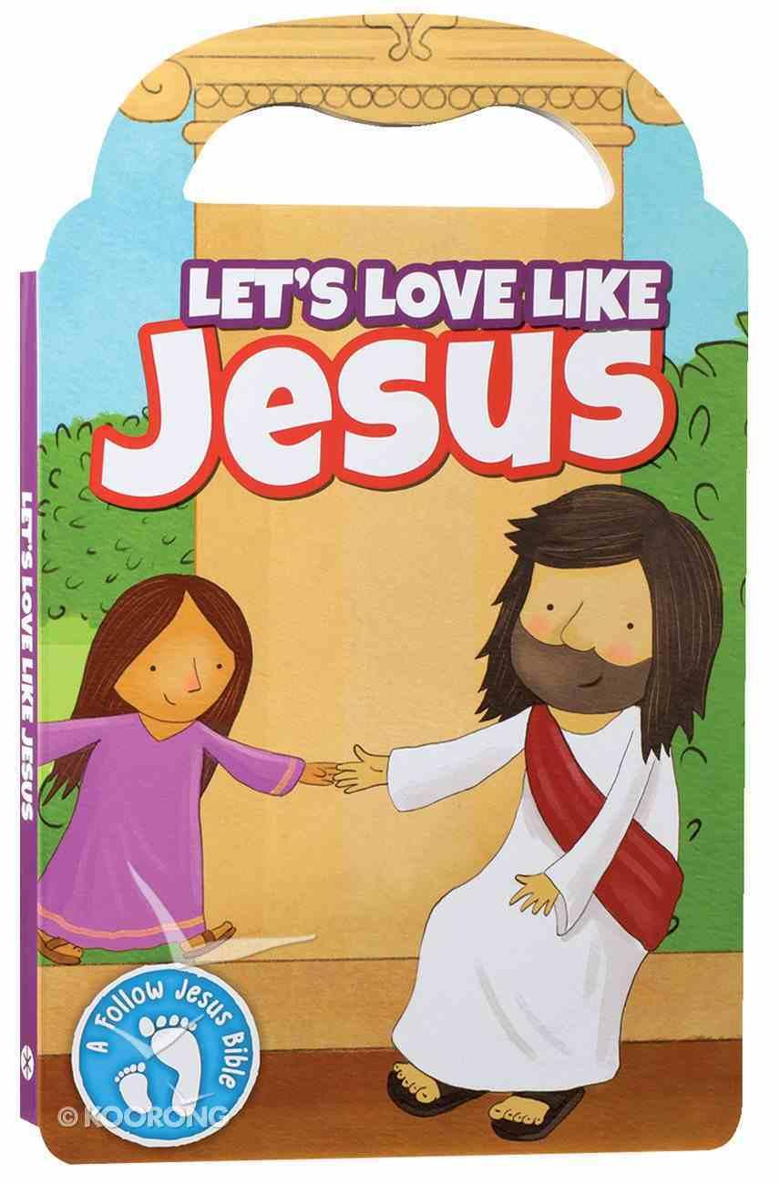 Let's Love Like Jesus Board Book