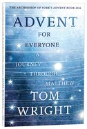 Advent For Everyone: A Journey Through Matthew Paperback