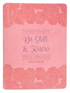 2020 Large 18-Month Diary/Planner: Be Still and Know That I Am God, Pink Roses, Psalm 46:10 Imitation Leather