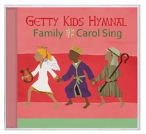 Album Image for Getty Kids Hymnal: Family Carol Sing - DISC 1
