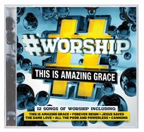 Album Image for #Worship: This is Amazing Grace - DISC 1