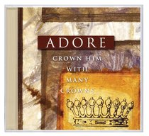 Album Image for Adore: Crown Him With Many Crowns - DISC 1