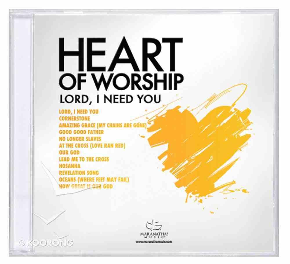 Ccli Heart of Worship - Lord, I Need You CD