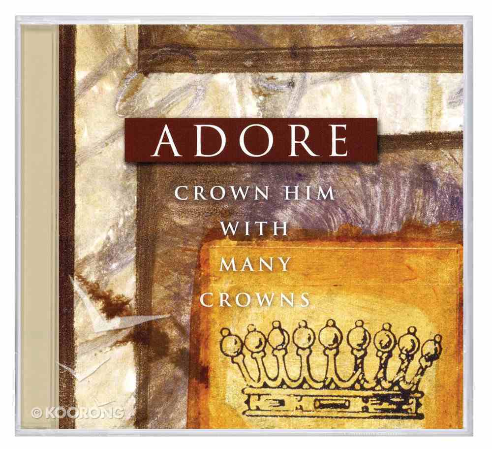 Adore: Crown Him With Many Crowns CD