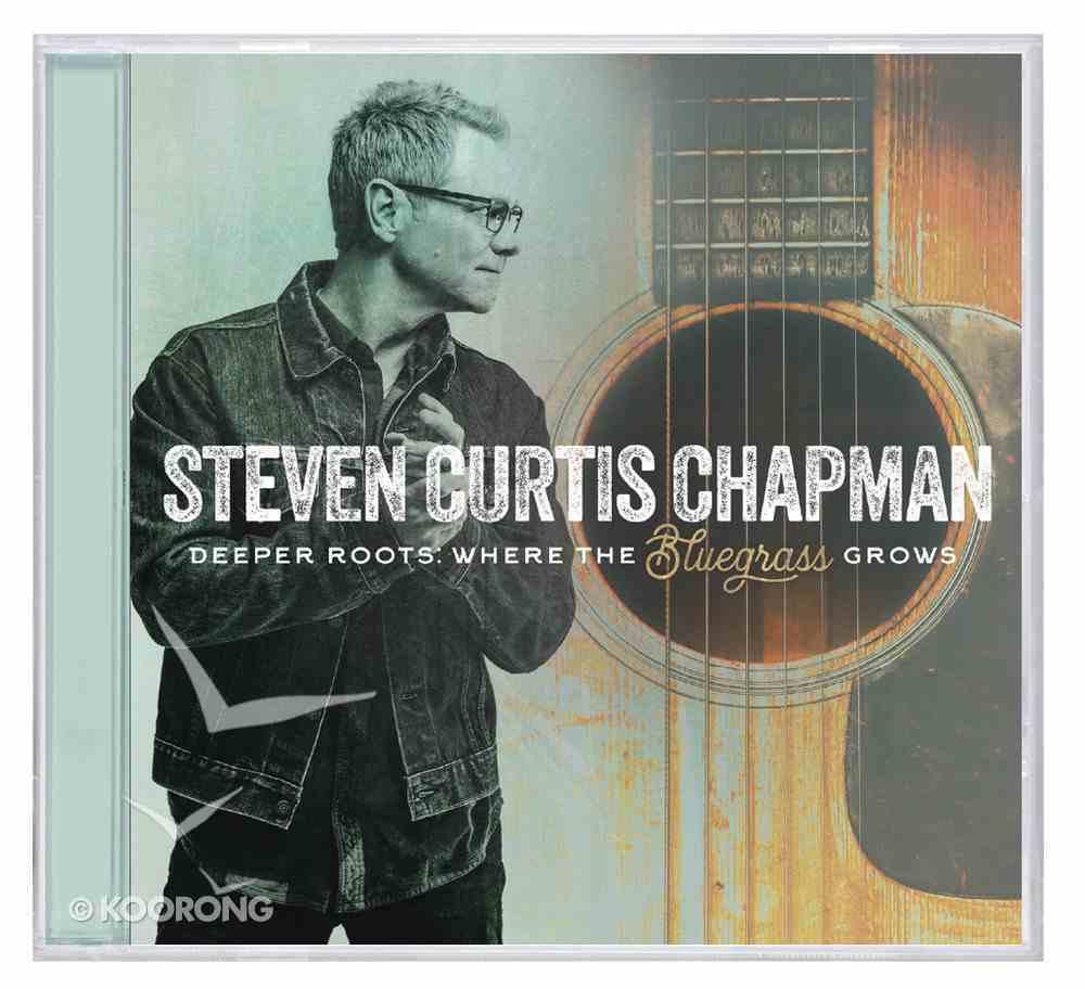 Deeper Roots: Where the Bluegrass Grows CD