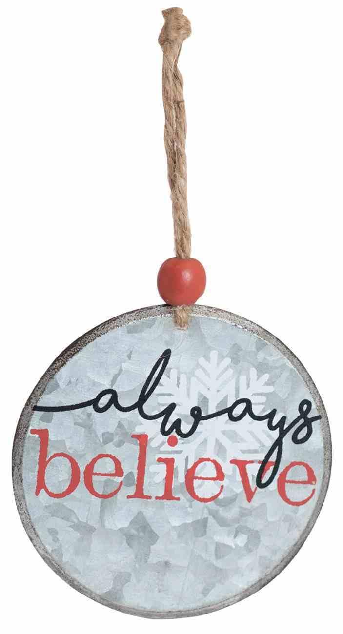Christmas Metal Round Tree Ornament: Always Believe Homeware