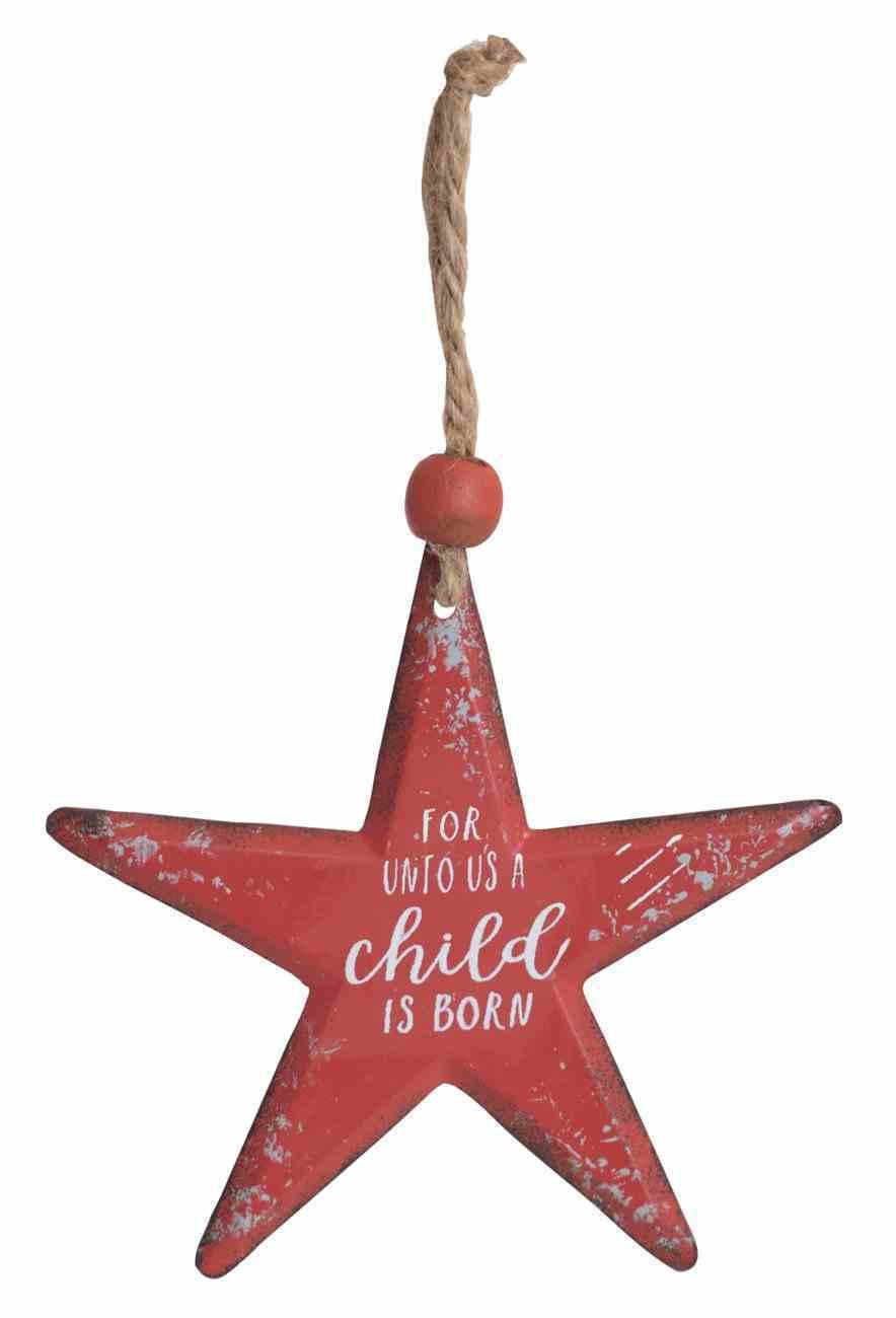 Christmas Metal Star Tree Ornament: For Unto Us a Child is Born Homeware