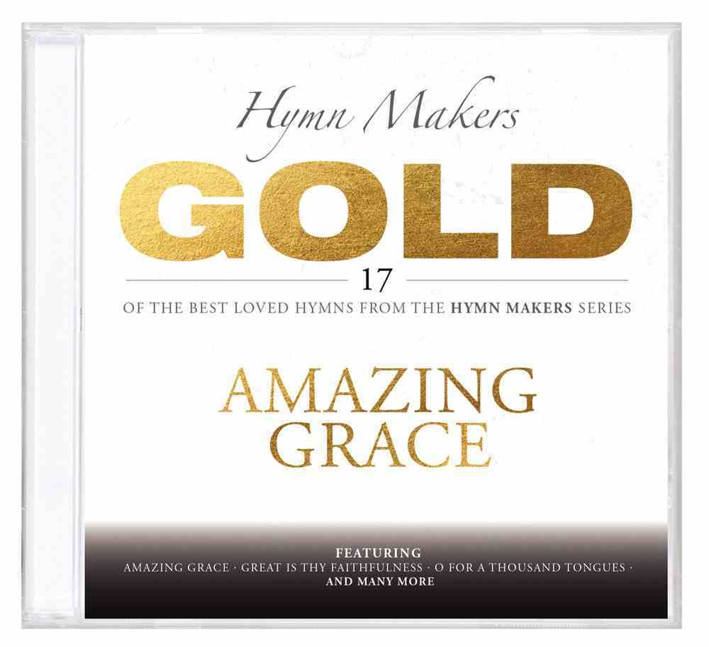 Hymn Makers Gold: Amazing Grace CD