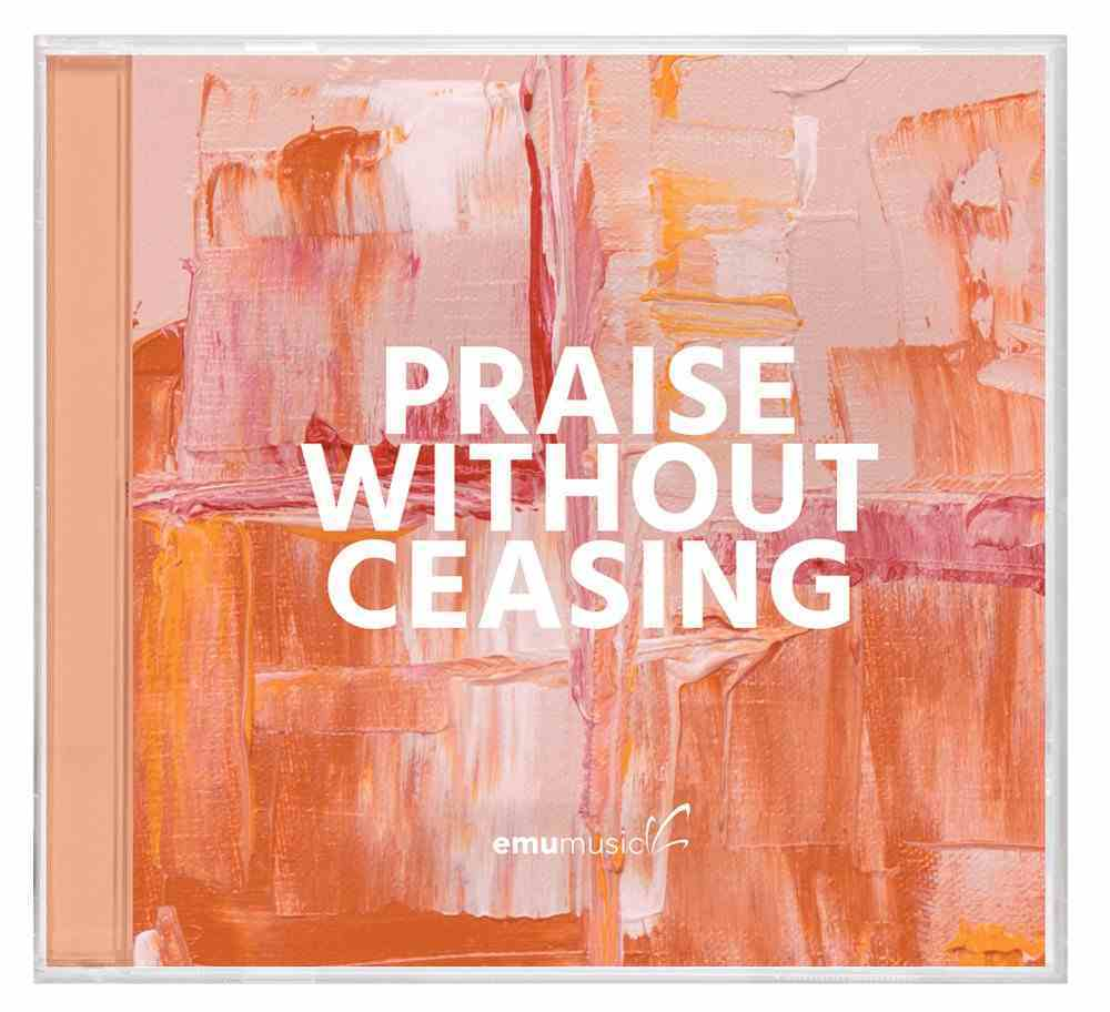 Praise Without Ceasing CD