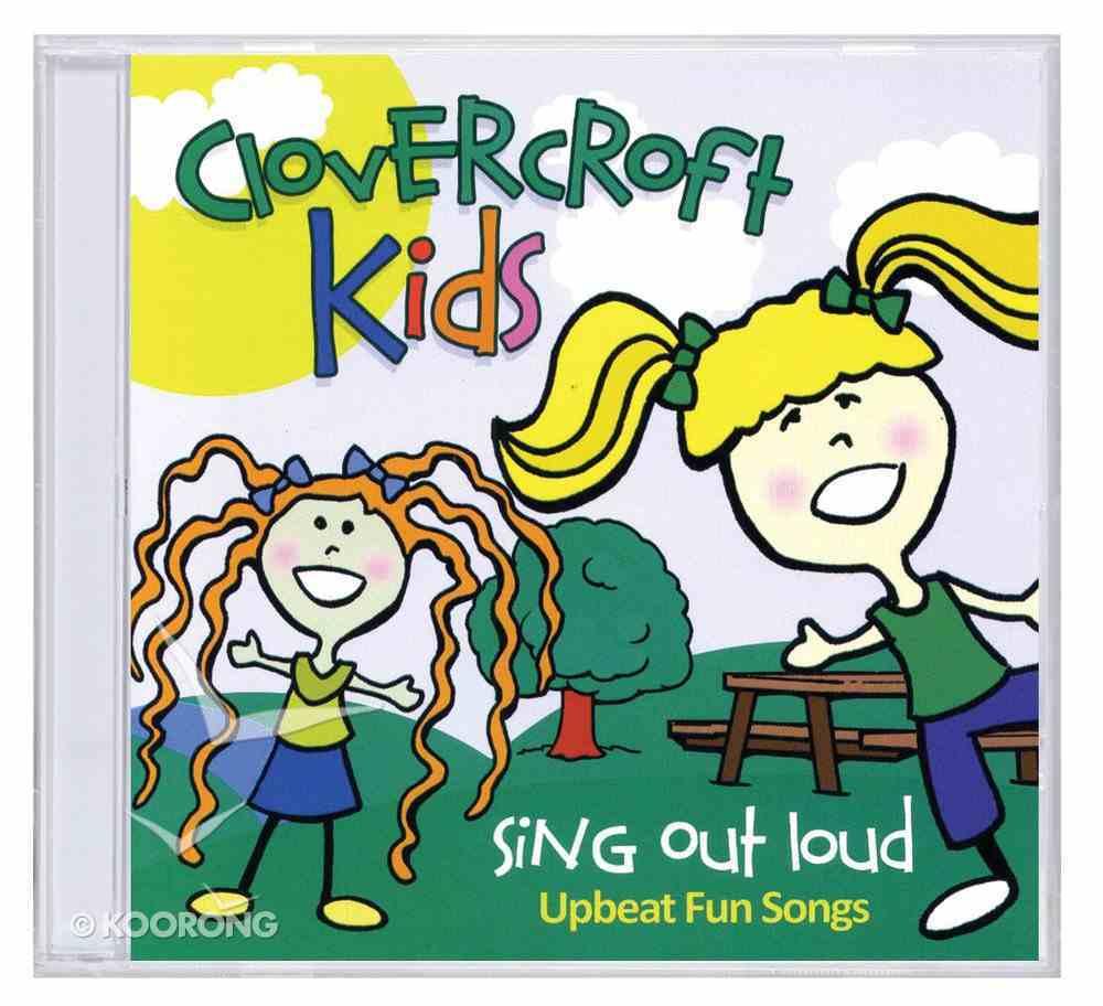 Clovercroft Kids: Sing Out Loud CD