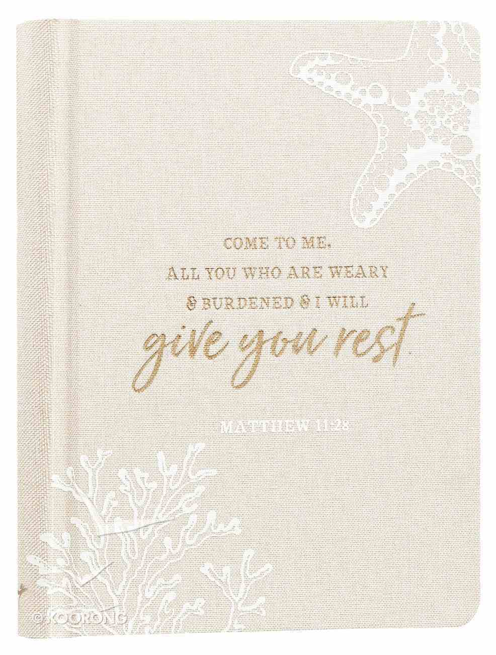 Linen Journal: Give You Rest Collection, Cream/Sand (Matthew 11:28) Fabric Over Hardback