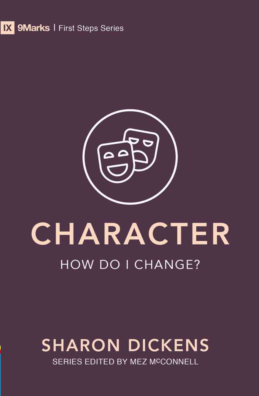 Character: How Do I Change? (9marks First Steps Series) Paperback