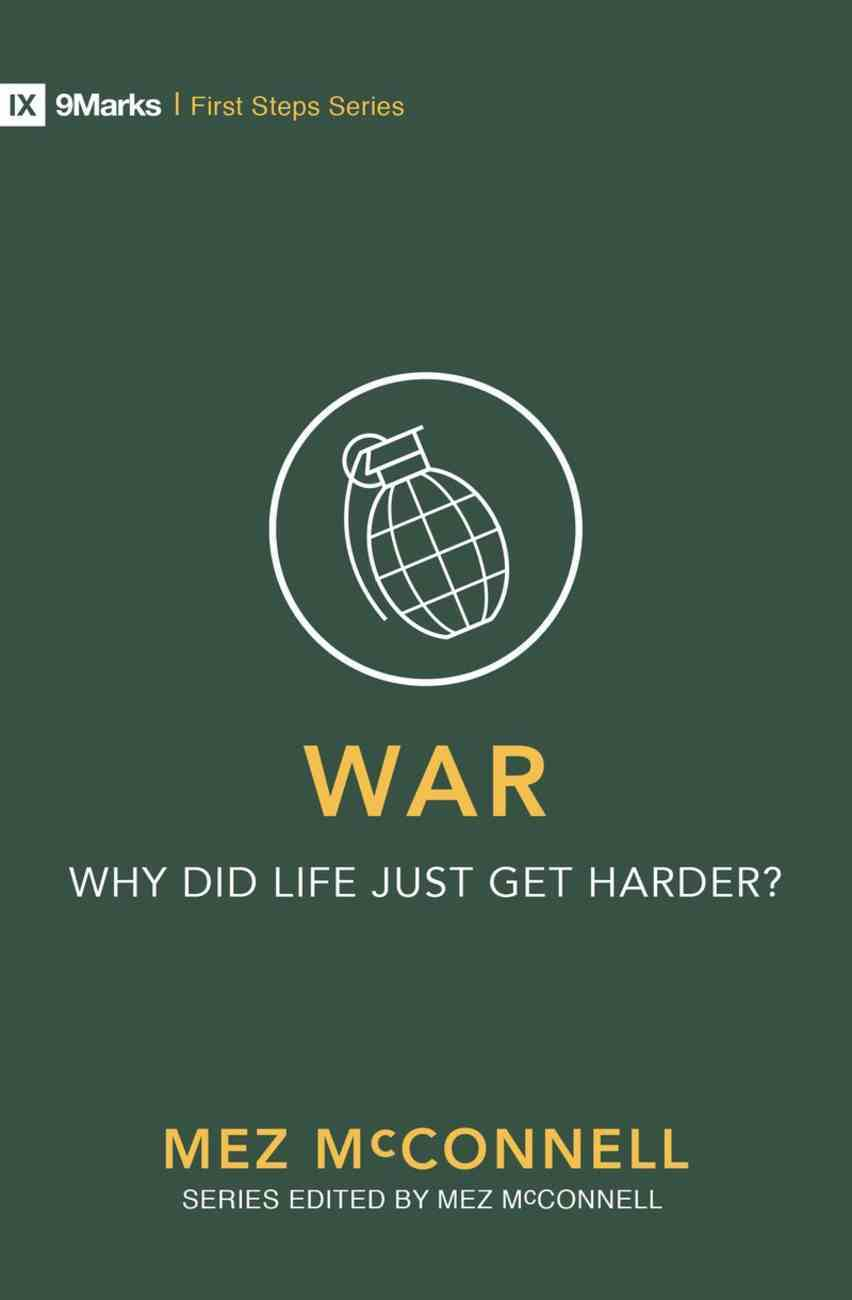 War - Why Did Life Just Get Harder? (9marks First Steps Series) Paperback