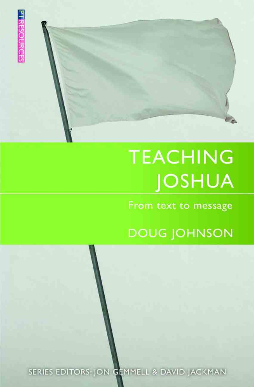 "Teaching Joshua (Proclamation Trust's ""Preaching The Bible"" Series) Paperback"