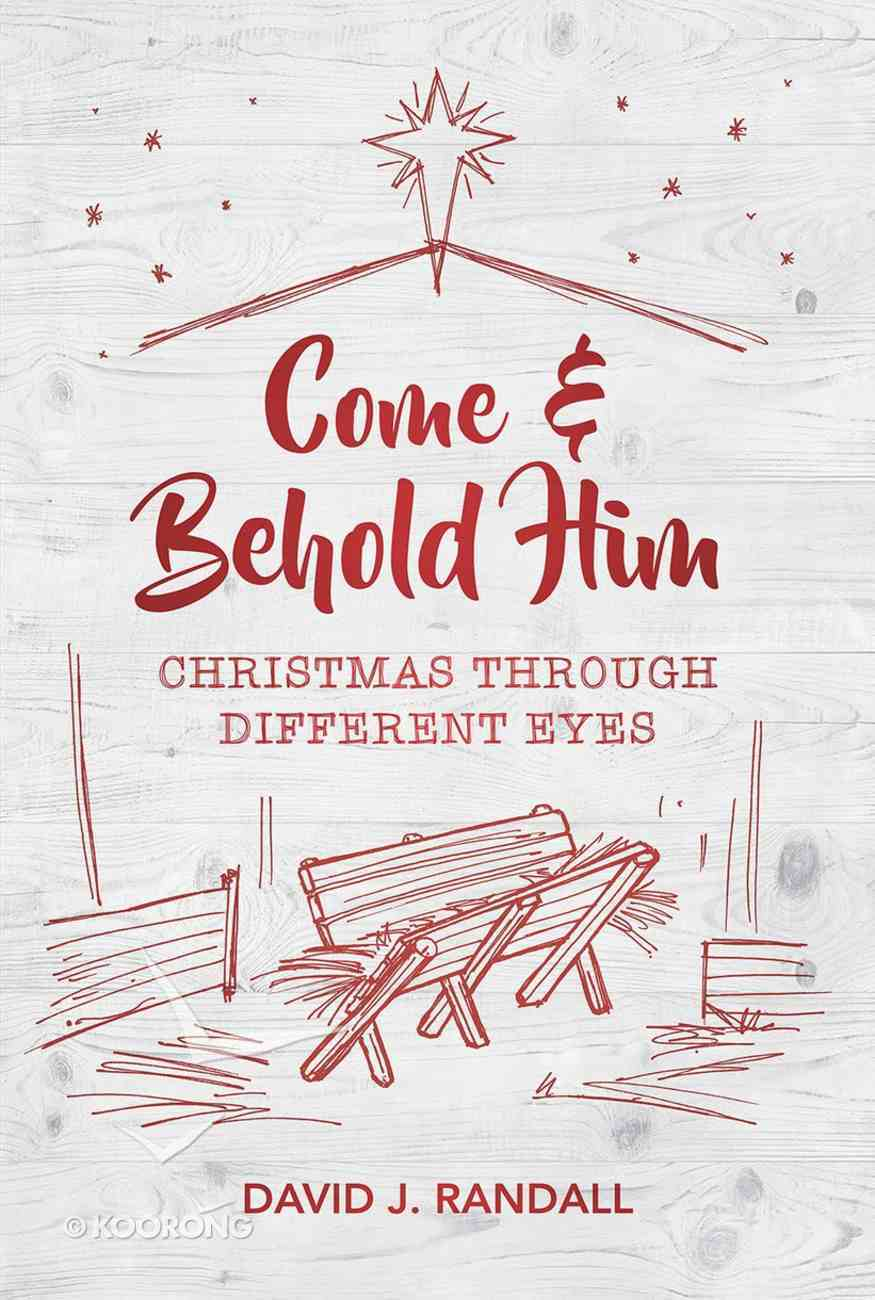 Come and Behold Him: Christmas Through Different Eyes Paperback