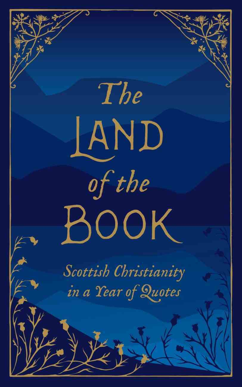 The Land of the Book: Scottish Christianity in a Year of Quotes Hardback