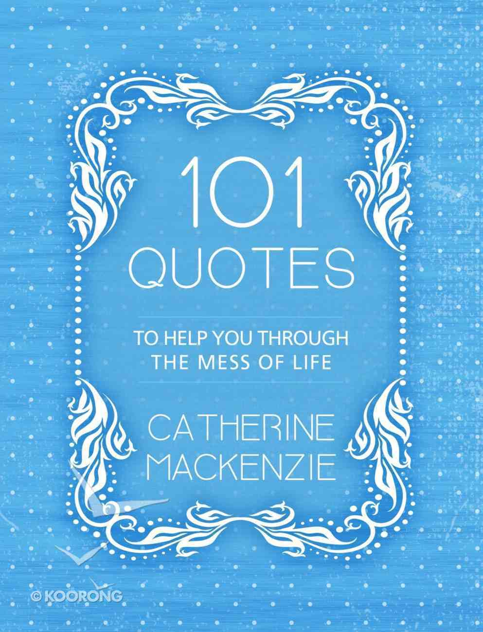 101 Quotes to Help You Through the Mess of Life Paperback