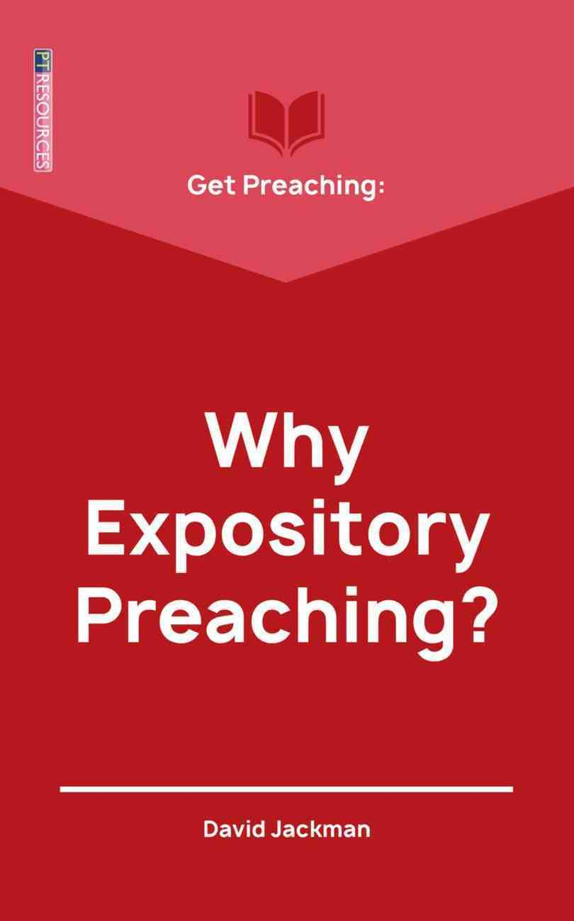 "Get Preaching: Why Expository Preaching (Proclamation Trust's ""Preaching The Bible"" Series) Paperback"