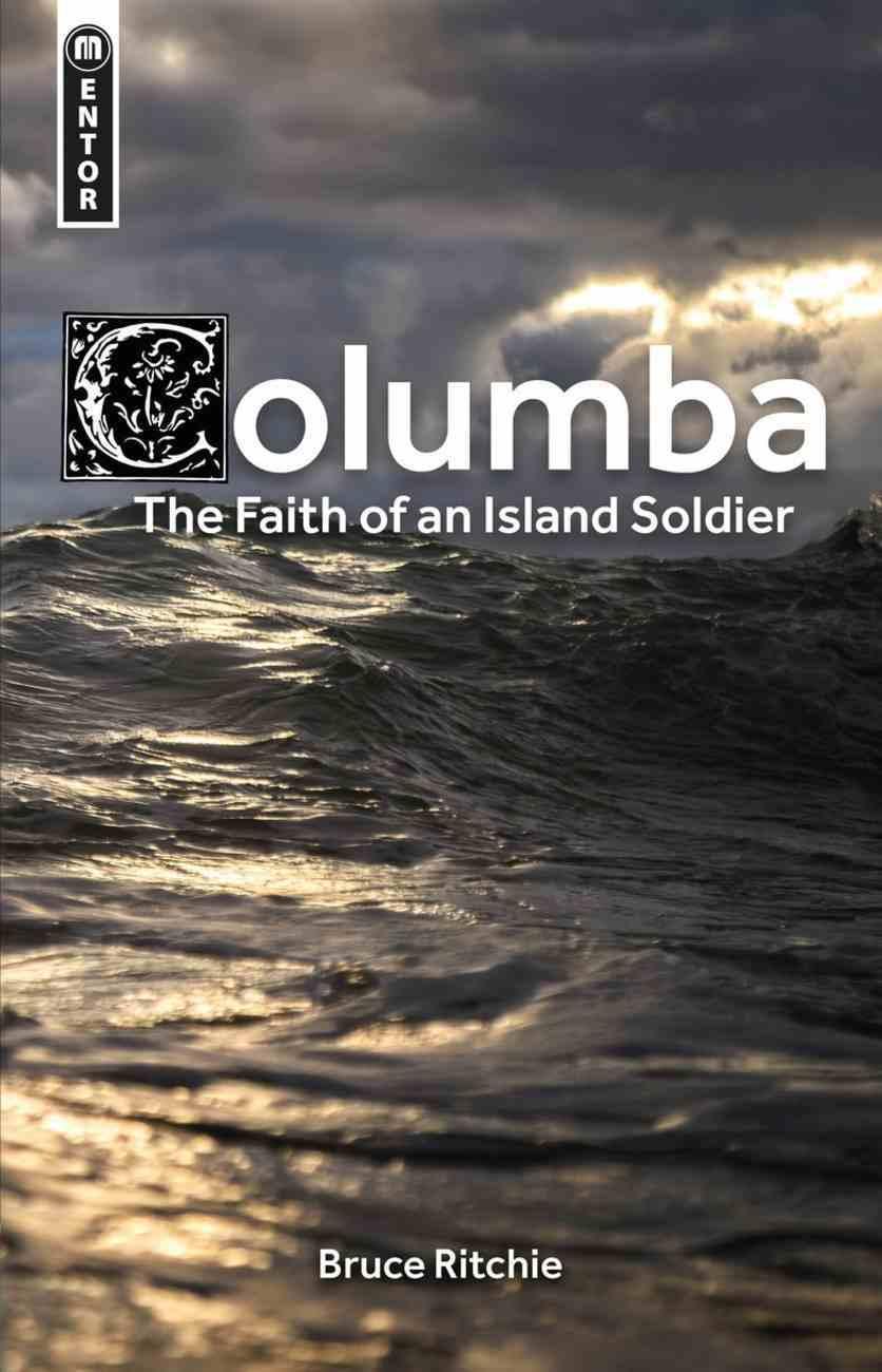 Mentor: Columba: The Faith of An Island Soldier Hardback