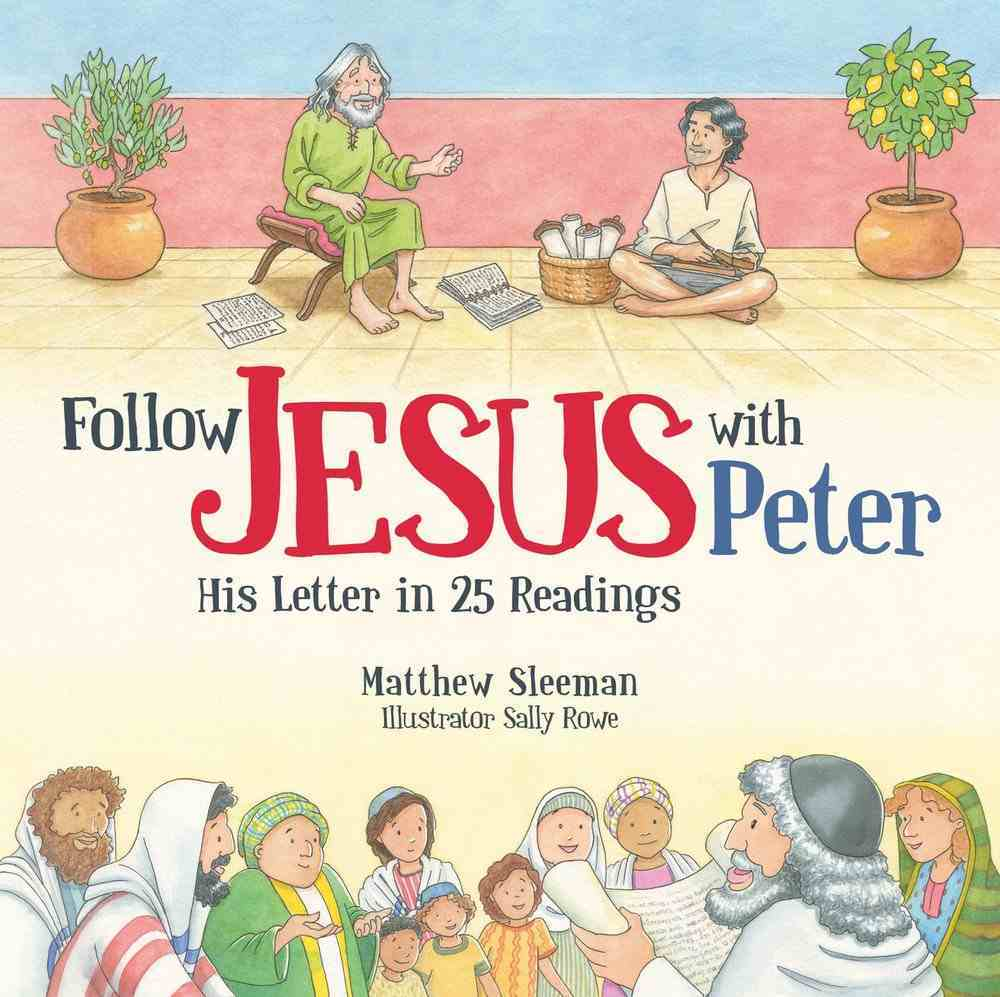 Follow Jesus With Peter: His Letter in 25 Readings Hardback