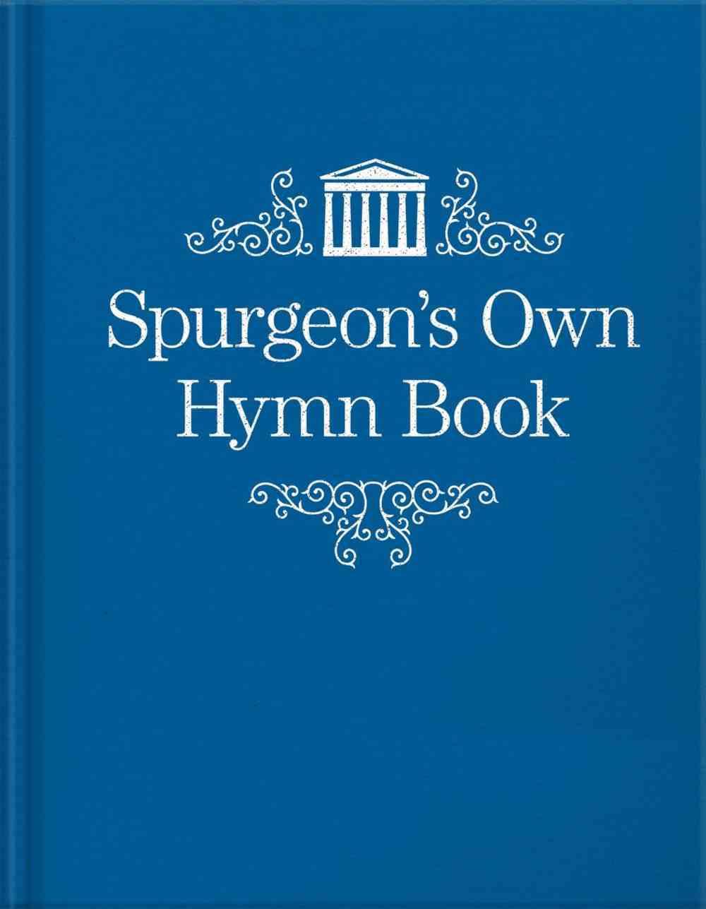 Spurgeon's Own Hymn Book Hardback