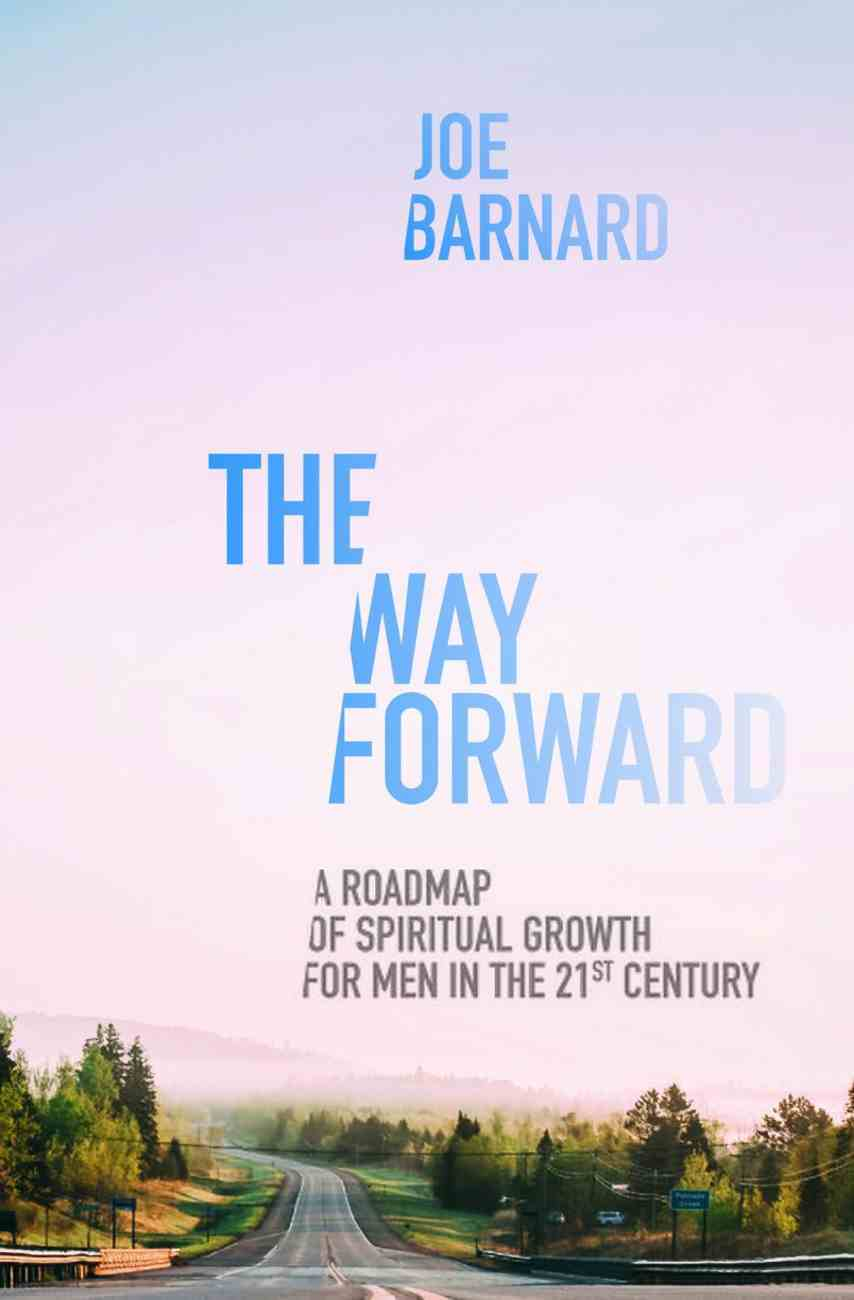 The Way Forward: A Road Map of Spiritual Growth For Men in the 21St Century Paperback