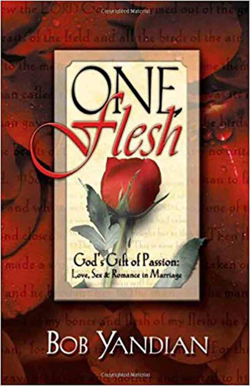One Flesh: Gods Gift of Passion Love Sex & Romance in Marriage Paperback