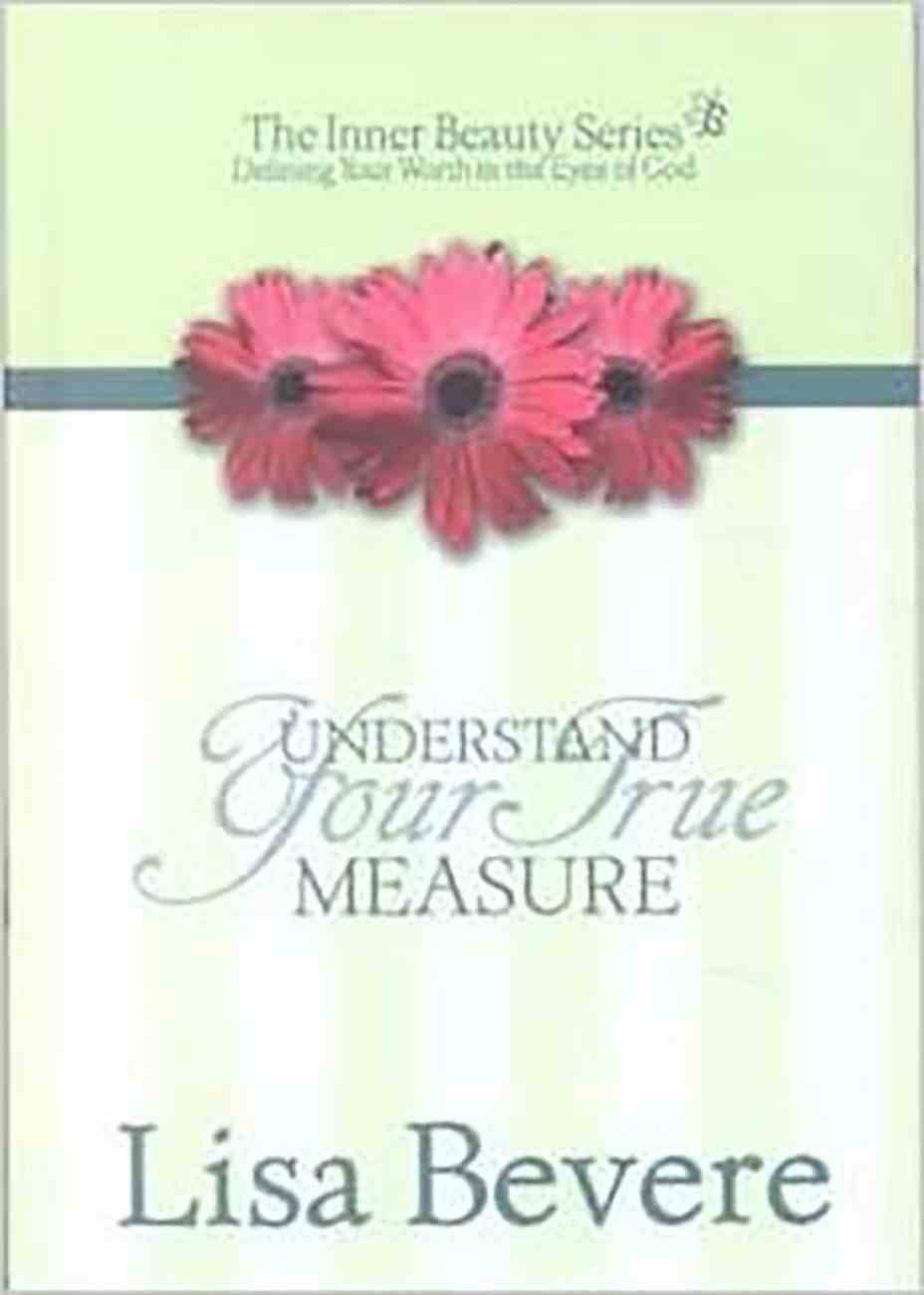 Inner Beauty: Understand Your True Measure Hardback