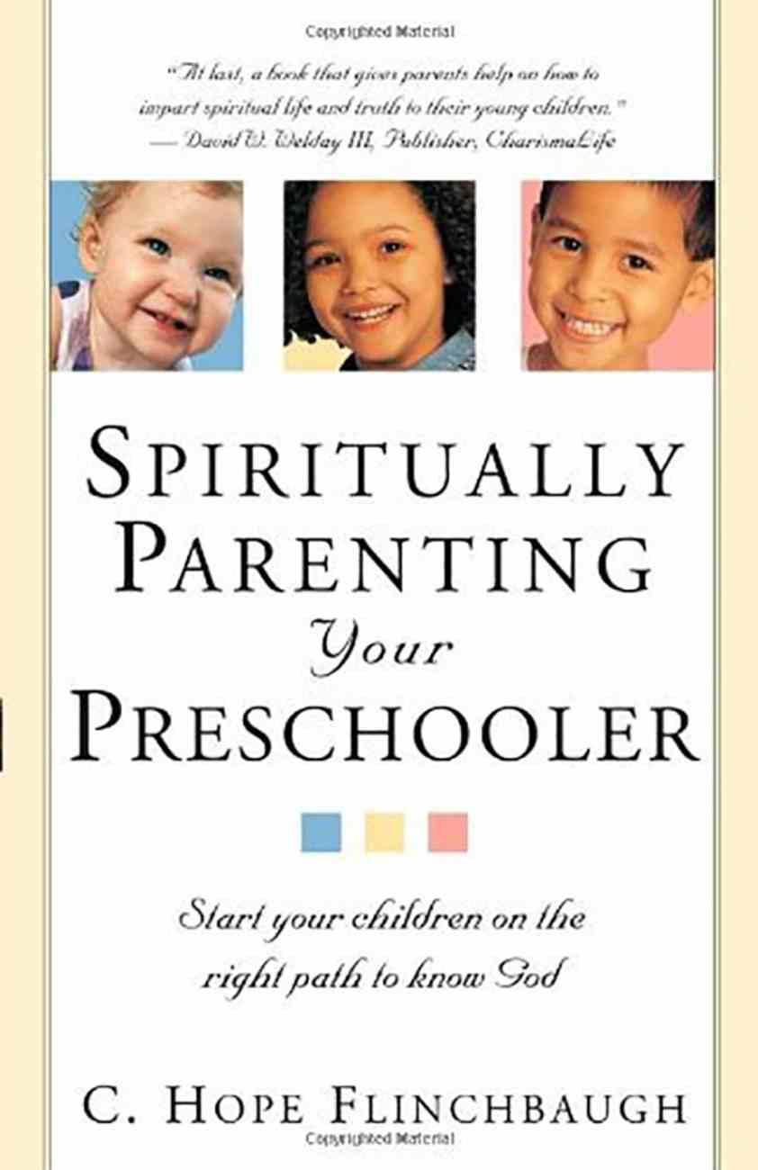 Spiritually Parenting Your Preschooler Paperback