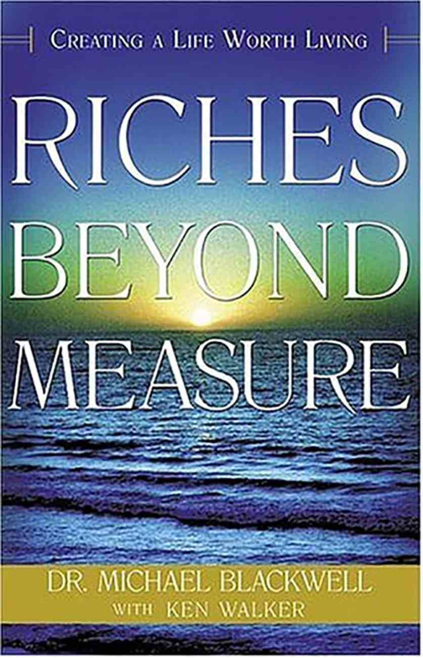 Riches Beyond Measure Paperback