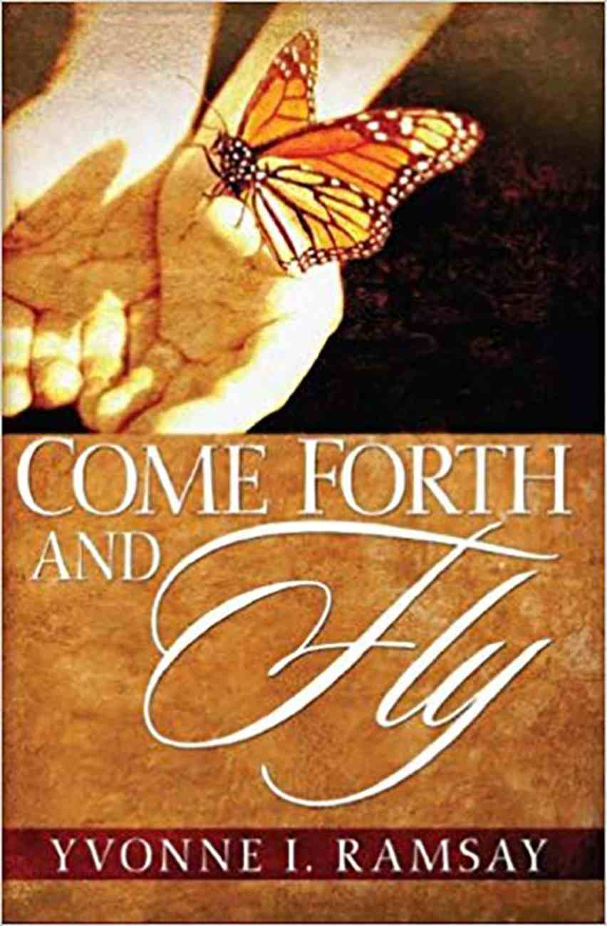 Come Forth and Fly Hardback