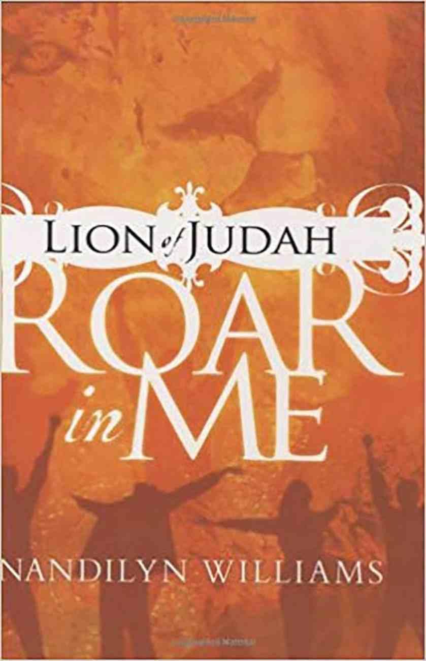 Lion of Judah, Roar in Me Hardback