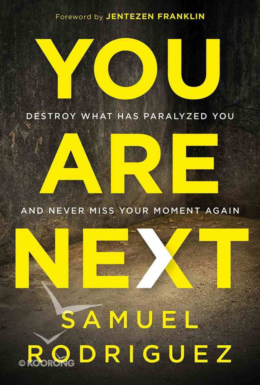 You Are Next: Never Miss Another Miracle From God! Hardback