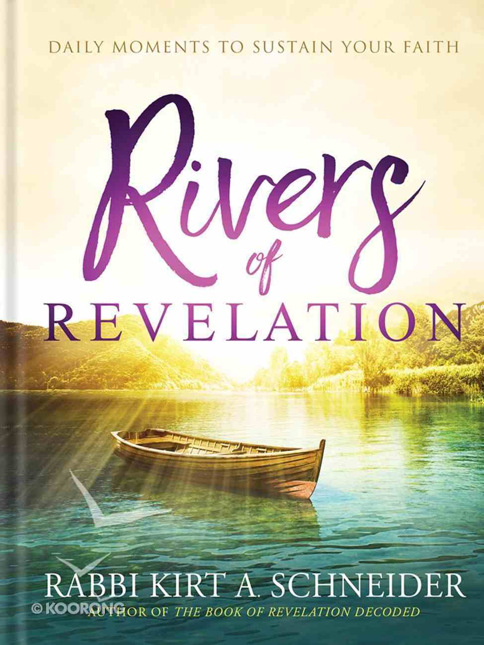 Rivers of Revelation: Daily Moments to Sustain Your Faith Hardback