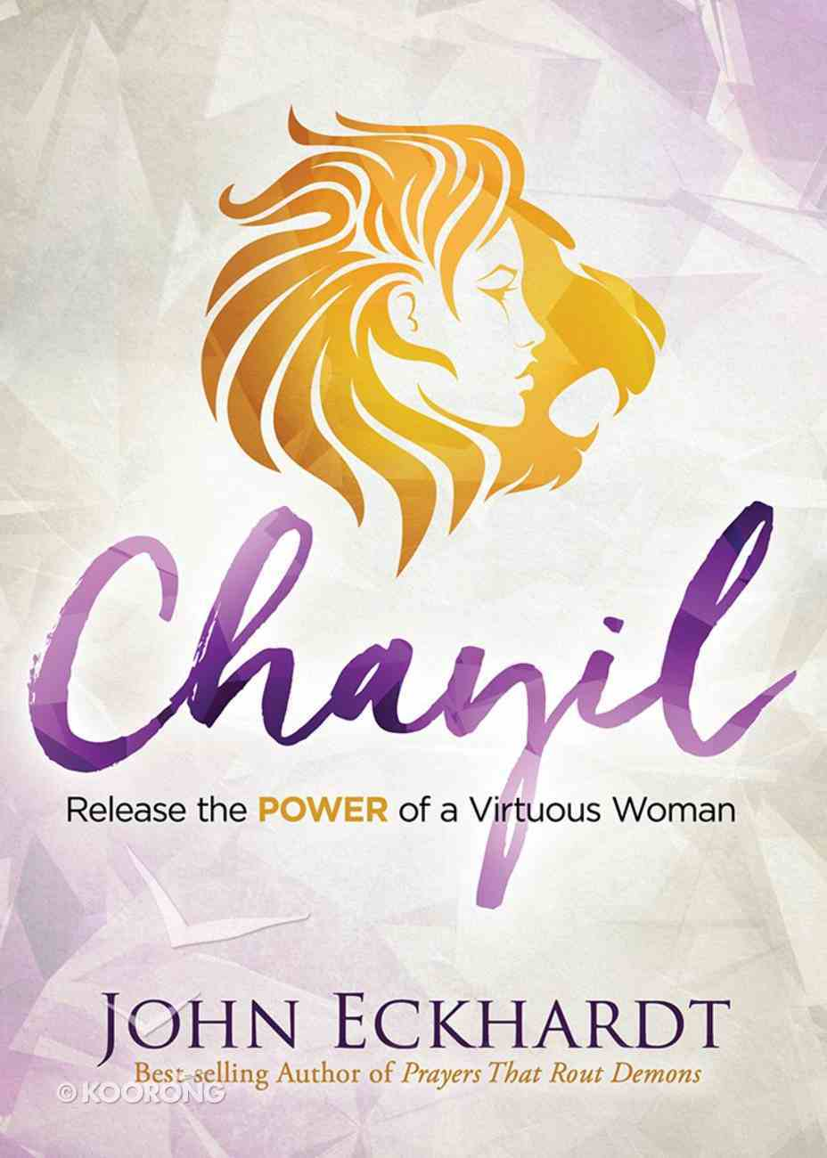 Chayil: Release the Power of a Virtuous Woman Paperback