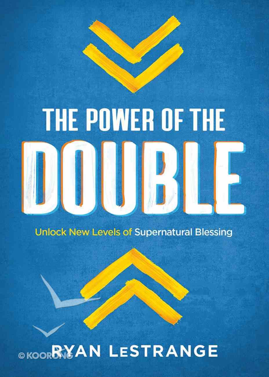 The Power of the Double: Unlock New Levels of Supernatural Blessing Paperback