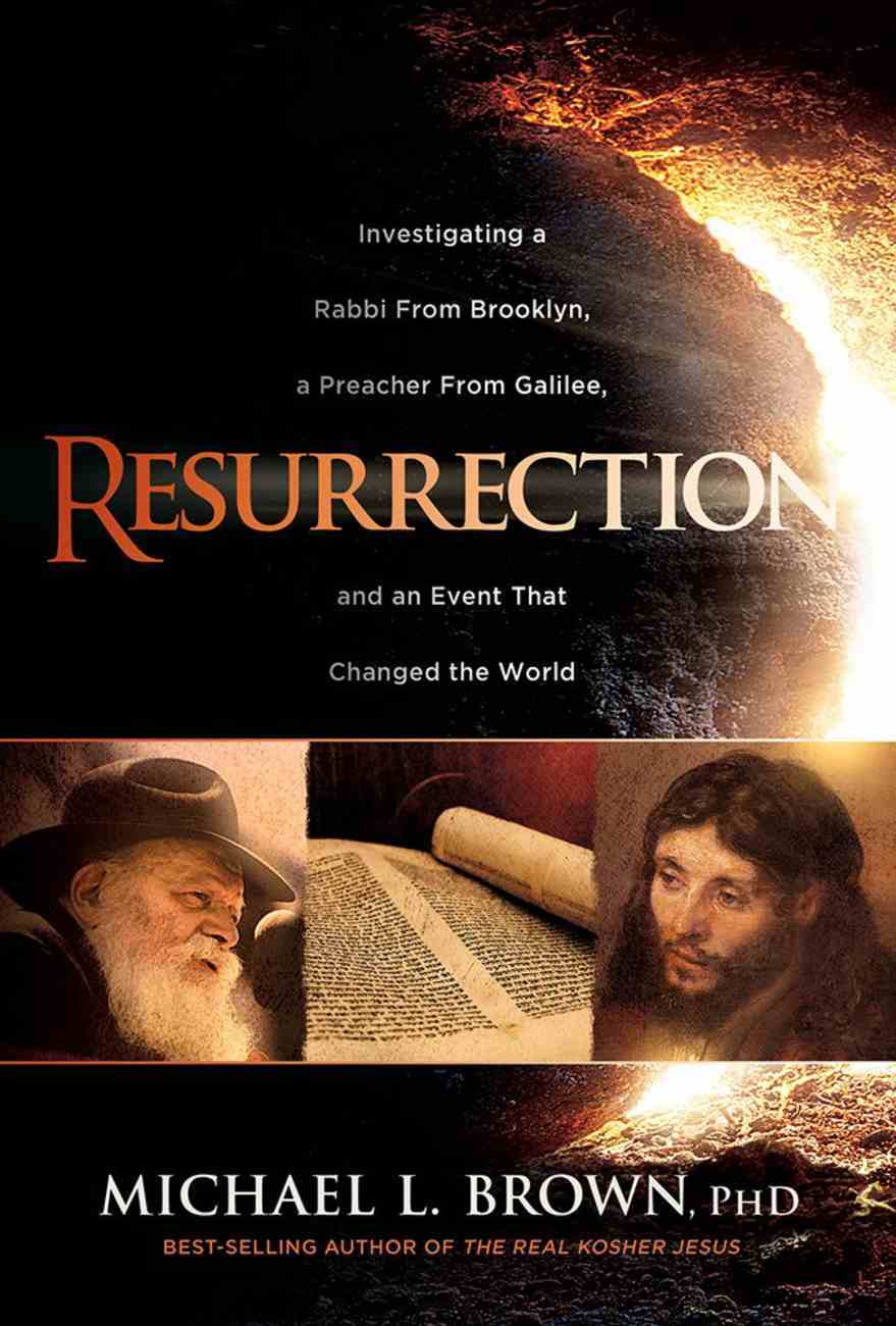 Resurrection: Investigating a Rabbi From Brooklyn, a Preacher From Galilee, and the Event That Changed the World Paperback
